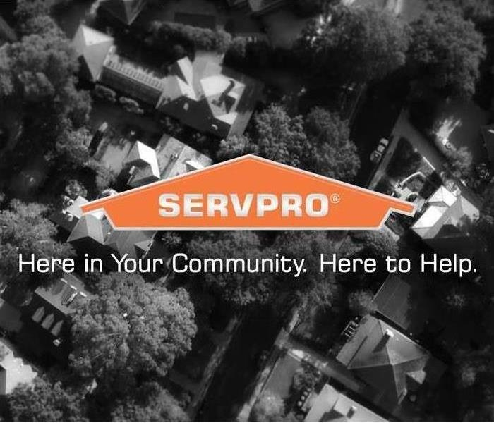 SERVPRO Here in your Community. Here to Help.